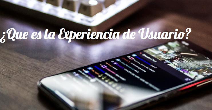 ¿Qué es la experiencia de usuario?